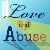 Love and Abuse - Manipulation and Emotional Abuse Guide to Difficult Relationships