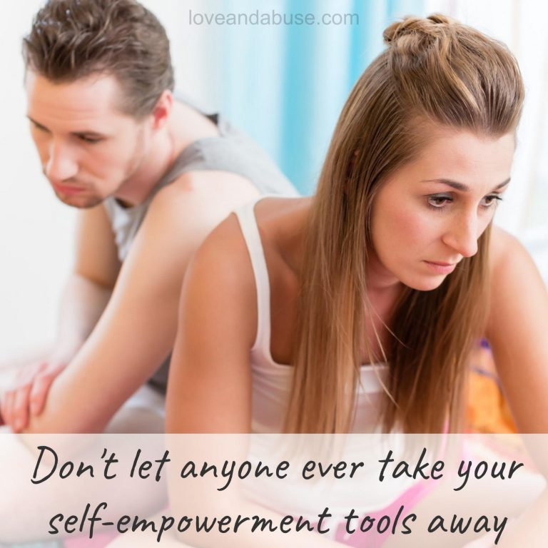 How the emotional abuser takes your empowerment tools away from you